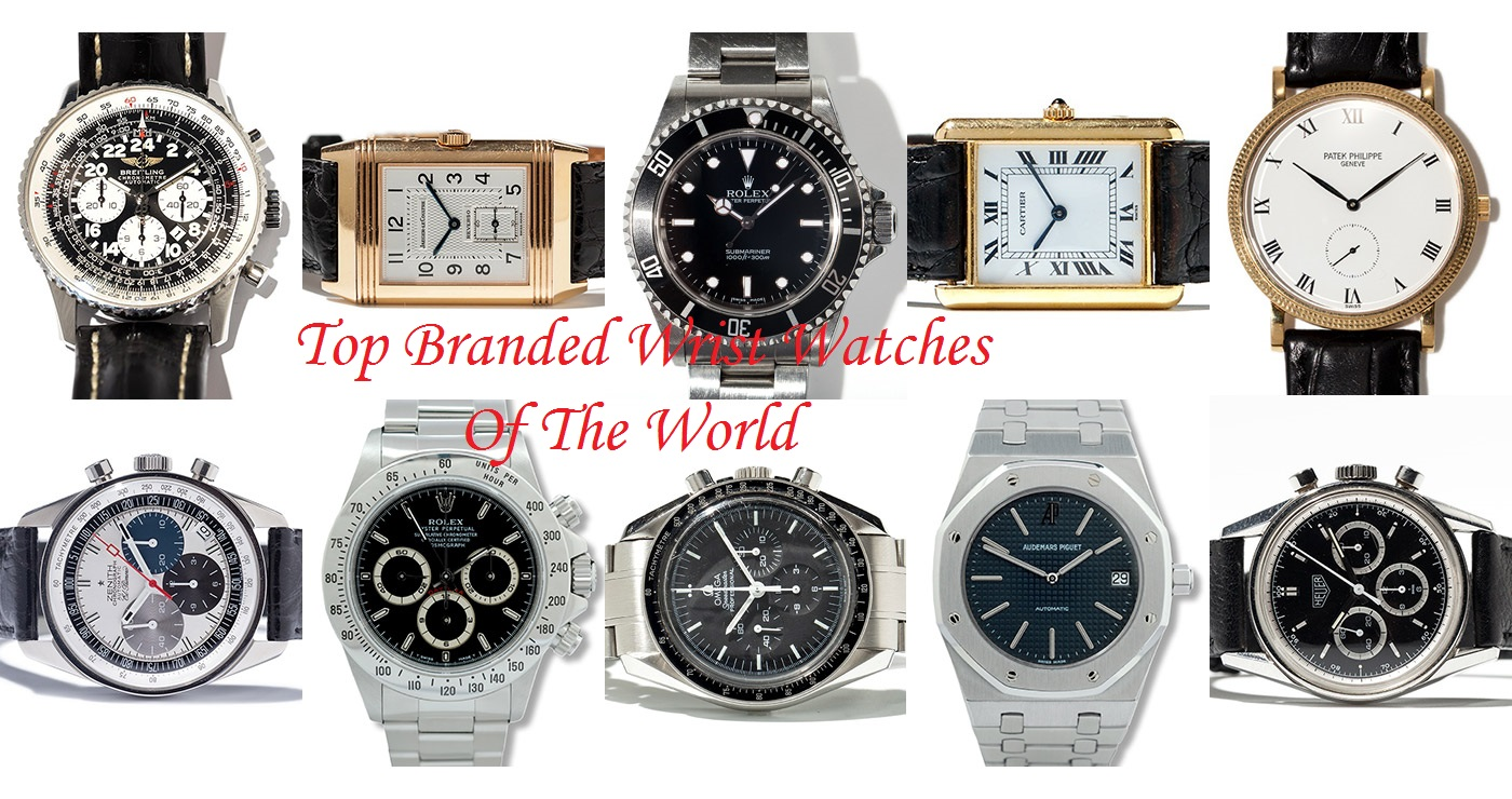 Top branded wrist watches of the world