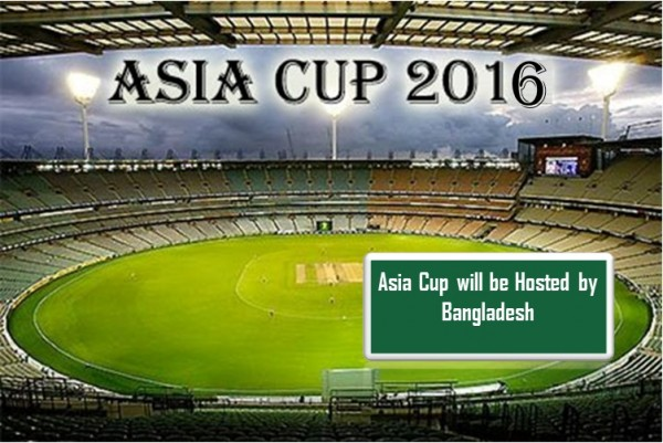 Asia-Cup-2016 hosted by bangladesh