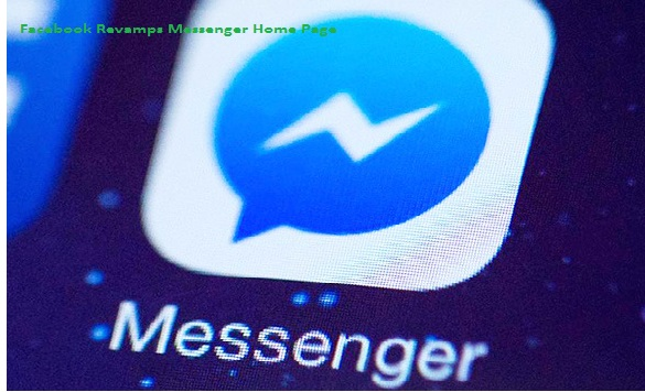 Facebook Revamps Messenger Home Page